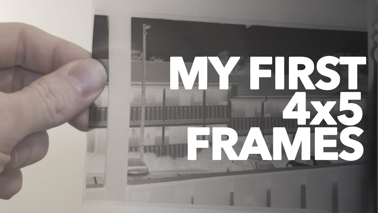 My First 4x5 Frames - YouTube