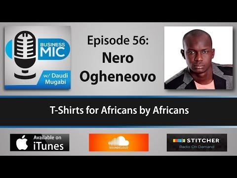 Business Mic 56: Nero Ogheneovo