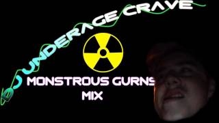 DJ UNDGERAGE CRAVE - MONSTROUS GURN MIX