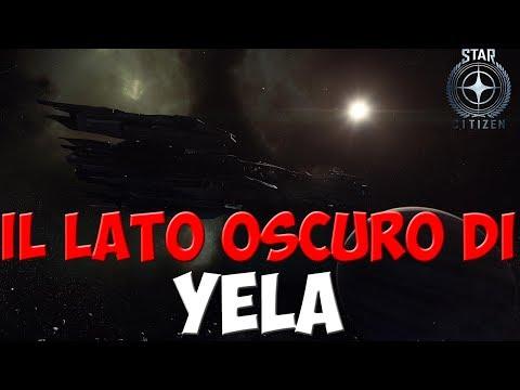 STAR CITIZEN IL LATO OSCURO DI YELA w/Zinga & Coludo