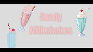 Candy milk shakes