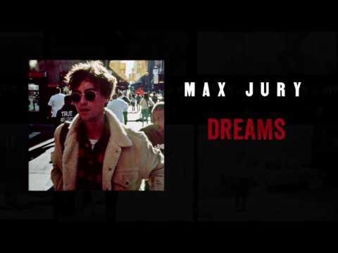 Max Jury - Dreams [OFFICIAL AUDIO]