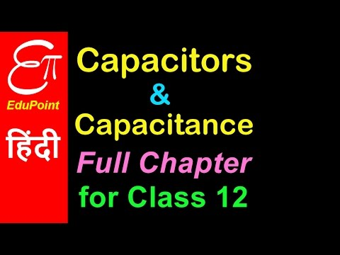 Capacitor and Capacitance - Full Chapter for Class 12 | in HINDI | EduPoint
