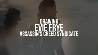 Evie Frye [Assassin's Creed Syndicate] Timelapse Drawing