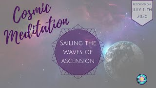Cosmic Meditation -  Sailing the waves of ascension
