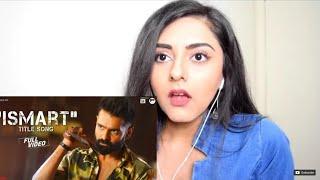 Ismart Title Song Full | iSmart Shankar | REACTION