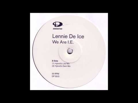 Lennie De Ice - We Are I.E. (Hybrid's Dark Mix)