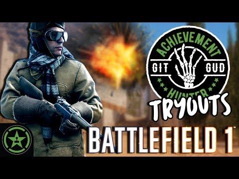 Let's Play - Git Gud Tryouts: Battlefield 1