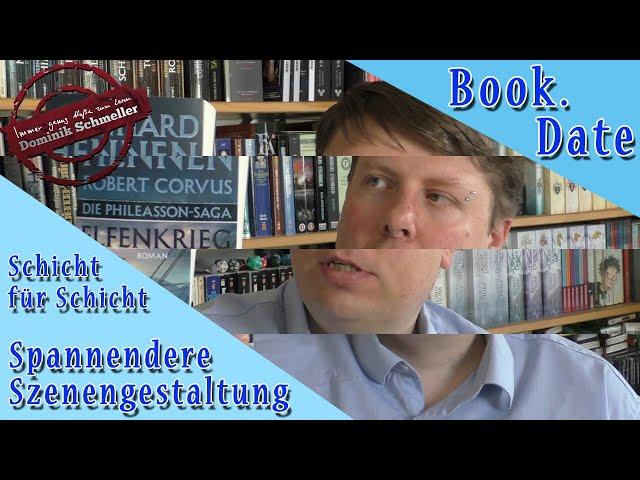 Spannendere Szenen schreiben! Die Schichtmethode | Book.Date 2 April 2020