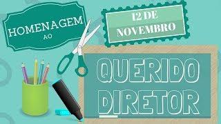 Dia do Diretor de Escola / Feliz Dia do Diretor Escolar - Dia 12 de Novembro