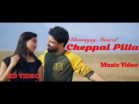 CHEPPAI PILLA || DHANUNJAY || OFFICIAL MUSIC VIDEO