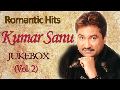 Kumar Sanu Romantic Songs  Jukebox  Bollywood Evergreen 90s Hits  Vol 2
