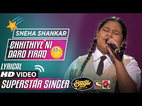 lyrical---chitthiye-ni-dard-firaq--sneha---superstar-singer---2019---hd-video---salman-ali