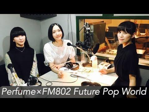 180923 Perfume × FM802 Future Pop World