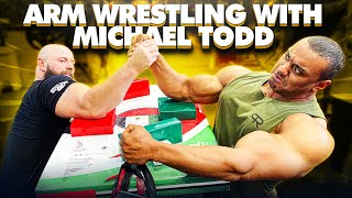 ARM WRESTLING WITH MICHAEL TODD