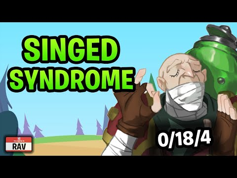 Singed Syndrome - The Reality of Having a Singed on Your Team