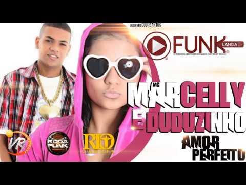 MC'S MARCELLY E DUDUZINHO - AMOR PERFEITO (Funk Lândia 2014)