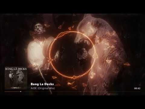 Bang La Decks - Aide (Original Mix)