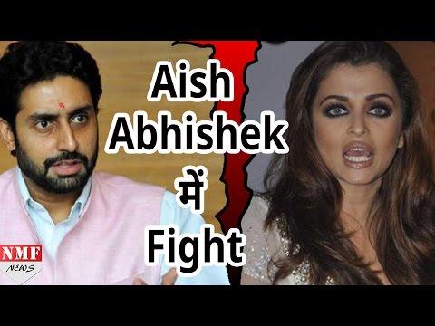 फिर हुई  Aishwarya और Abhishek  के बीच जबरदस्त Fight