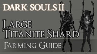 Dark Souls 2 - Large Titanite Farming