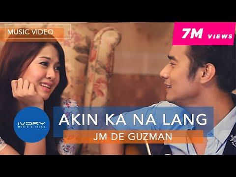 JM De Guzman | Akin Ka Na Lang | Official Music Video