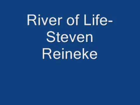 River of Life -Steven Reineke