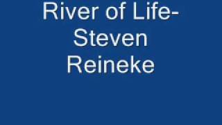 River of Life -Steven Reineke