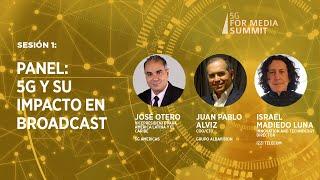 Sesión 1 - Panel: 5G y su impacto en broadcast