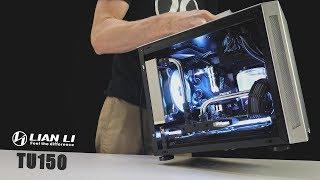 My New LAN PC! - LIAN LI TU150 Time-Lapse Build