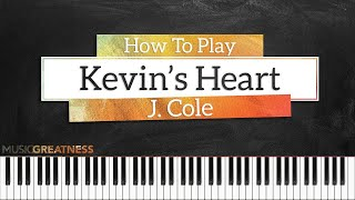 How To Play Kevins Heart By J. Cole On Piano - Piano Tutorial (PART 1)