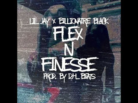 Lil' Jay - Flexin' N Finesse (ft. Billionaire Black) (Prod. by DJ L Beats)