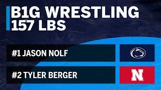 157 LBS: #2 Tyler Berger (Nebraska) vs. #1 Jason Nolf (Penn State) | 2019 B1G Wrestling