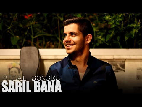 Bilal SONSES - Sarıl Bana