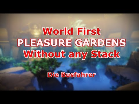 Destiny 2 - WORLD FIRST PLEASURE GARDENS WITHOUT ANY STACK | #DieBusfahrer