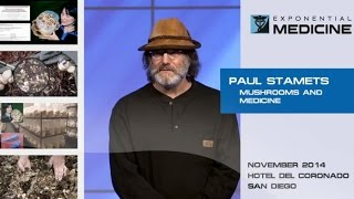 Mushrooms as Medicine with Paul Stamets at Exponential Medicine