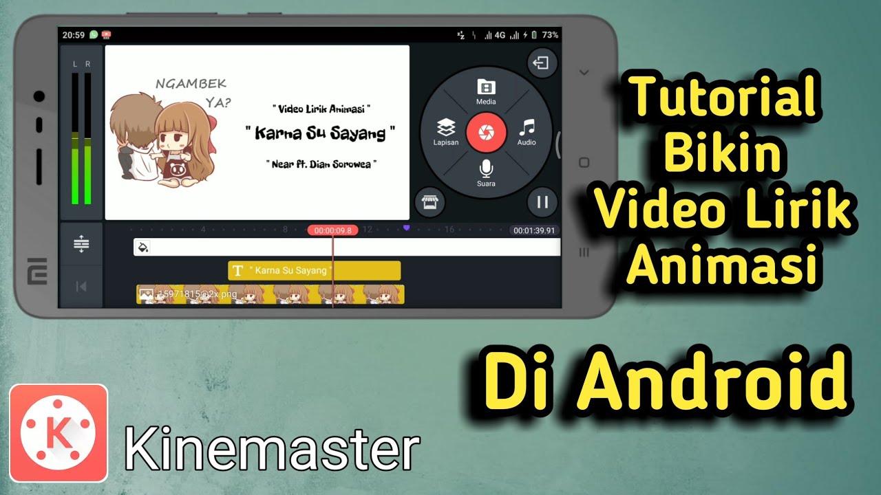 Tutorial Bikin Video Lirik Animasi Di Android Tutorial Kinemaster Youtube