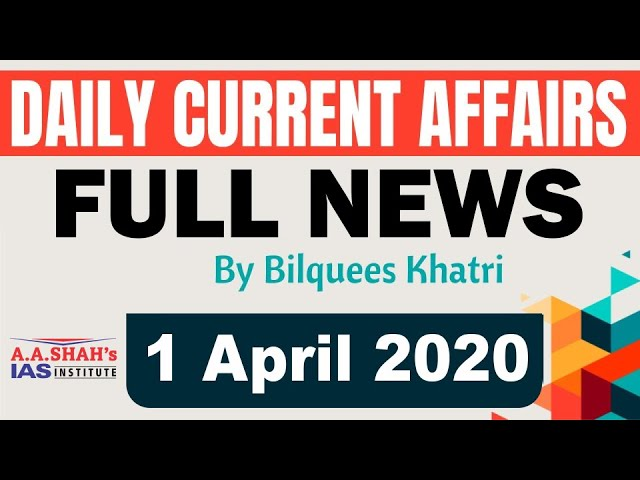 IAS Daily Current Affairs 2020 | The Hindu Analysis by Mrs Bilquees Khatri (1 April 2020)