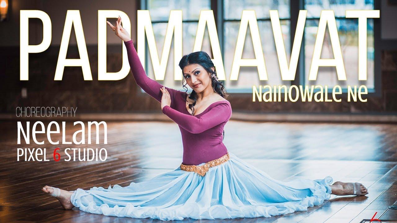 Nainowale Ne | Dance Cover by Neelam | Padmaavat: Deepika Padukone | Shahid Kapoor | Ranveer Singh