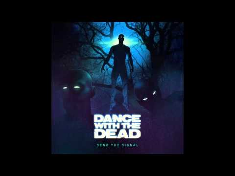 DANCE WITH THE DEAD - Send The Signal [FULL ALBUM]