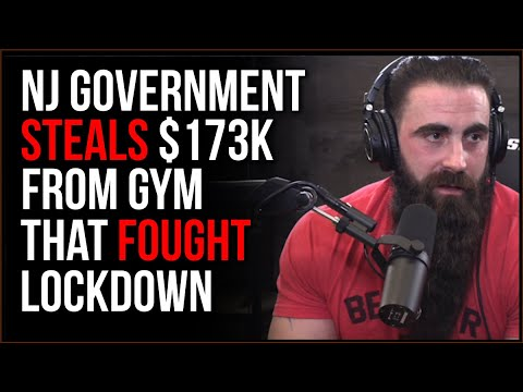 NJ Government STEALS $173k From Gym That REFUSED Lockdown, This New Overreach Is INSANE