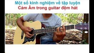 Cách LUYỆN CẢM ÂM ĐƠN GIẢN NHẤT Trong Tự Học Đàn Guitar ĐỆM HÁT