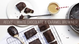 White Chocolate & Caramel Brownie Recipe! || Cider With Rosie