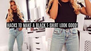 HACKS to make a BLACK T-SHIRT LOOK GOOD! / Fashion hacks