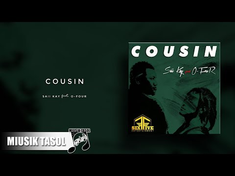 Saii Kay - Cousin (ft. O-FouR)