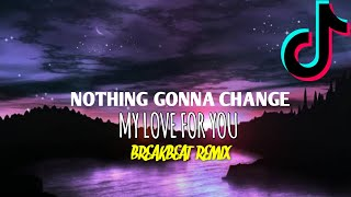 Nothing Gonna Change My Love For You Remix DJ Patrick Full New 2019