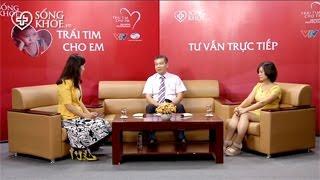 PGS.TS Nguyễn Hữu Ước tư vấn điều trị bệnh tim bẩm sinh (P3)