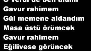 Gavur Rahimem (Süper Türkü :DDD)