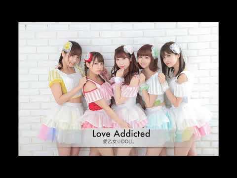 Love Addicted / 愛乙女☆DOLL