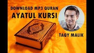 Download [Download MP3 Quran] - Ayat Kursi (Al-Baqarah 255) by TAQY MALIK