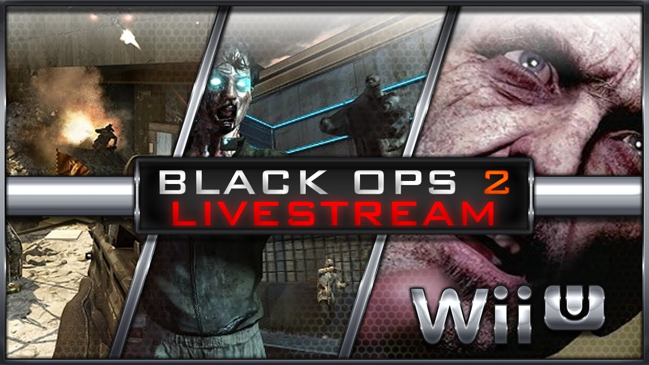 Wii U Black Ops 2 Zombies : Black ops wii u livestream youtube